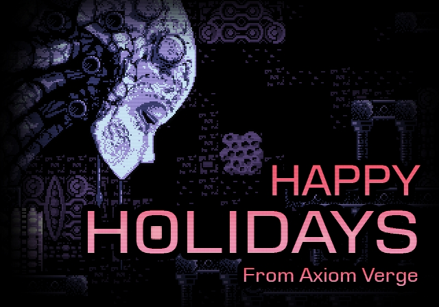 Happy Holidays from Axiom Verge 2014
