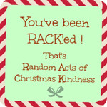 You've been RACK'ed - Random Acts of Christmas Kindness