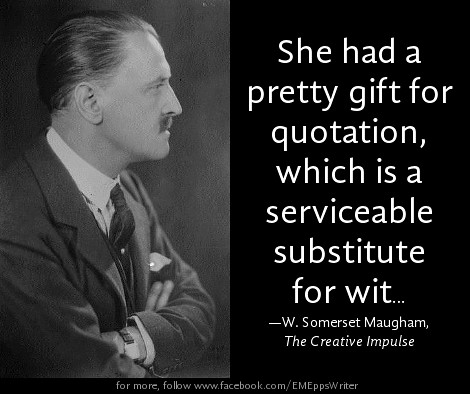 "W. Somerset Maughm: ""She had a pretty gift..."""