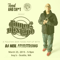 3/23 - Dinner And A Mixtape comes to Seattle w Food & Sh*t / Resident media @ Inay's