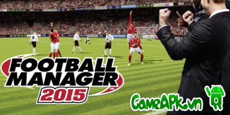 Football Manager Handheld 2015 v6.0 Cracked cho Android