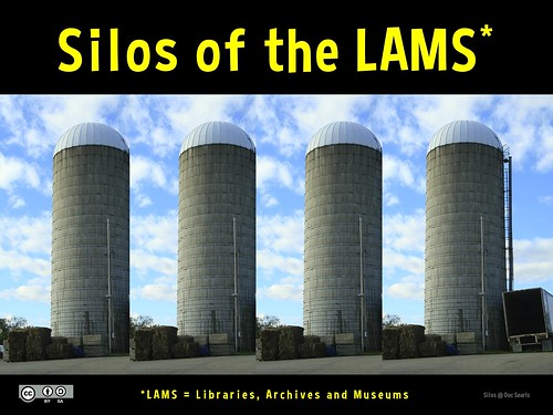 Silos of the LAMS (Libraries, Archives and Museums)