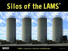 Silos of the LAMS (Libraries, Archives and Museums) H/T @mia_out @NDFNZ