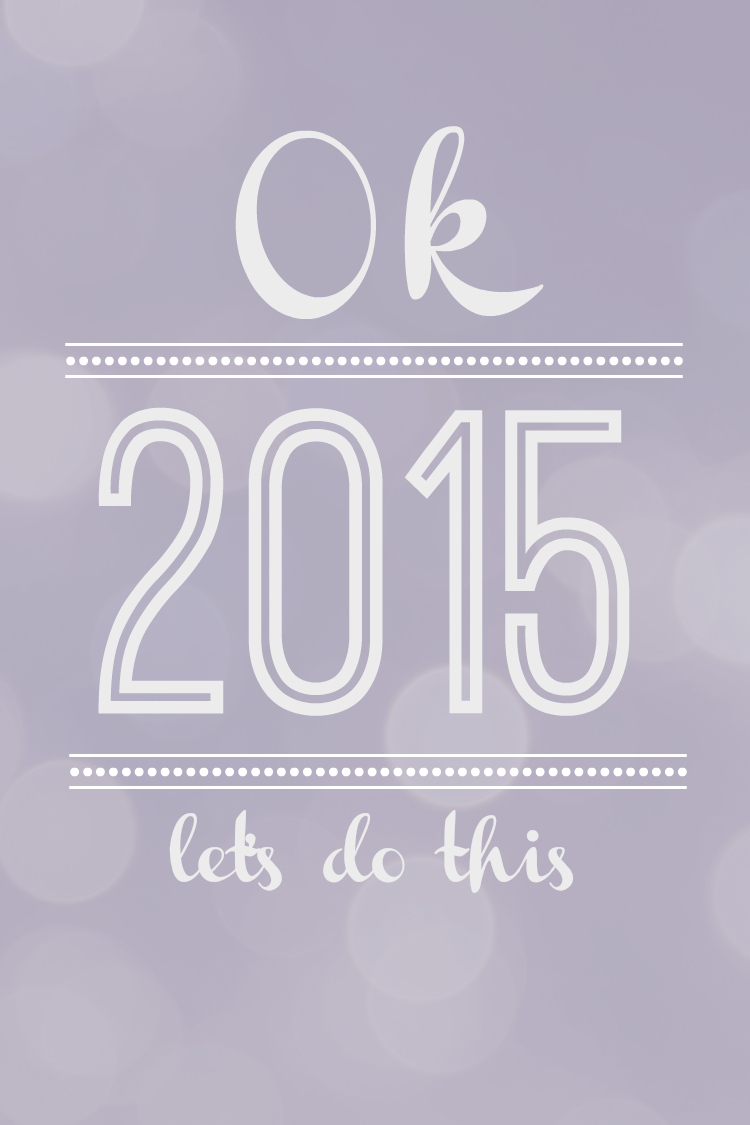 Ok 2015 let's do this