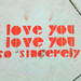 Word on the street series: I love you so sincerely by Lorie Shaull