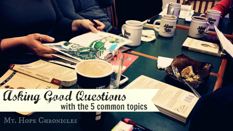Asking Good Questions with the 5 common topics @ Mt. Hope Chronicles