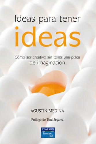 Ideas Para Tener Ideas - Agustín Medina