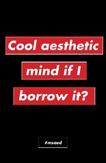 Cool aesthetic mind if I borrow it?