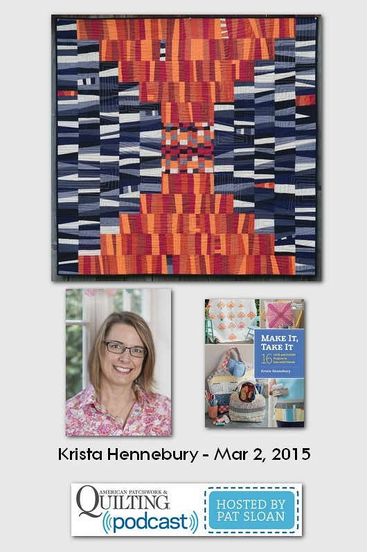 American Patchwork and Quilting Pocast guests Krista hennebury March 2015