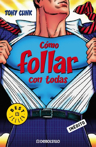 Cómo Follar Con Todas - Tony Clink