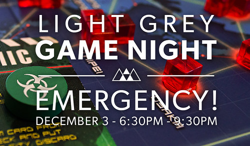 Light Grey Game Night: Emergency!