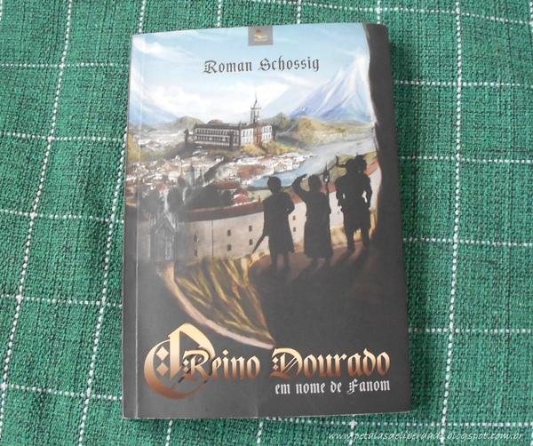 Resenha, livro, O Reino Dourado: em nome de Fanom, Roman Schossig