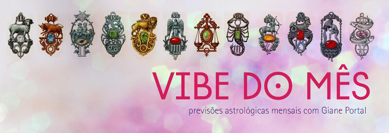 astrologia vibe do mês giane portal