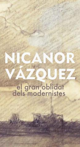 Nicanor Vàzquez, el gran oblidat dels modernistes