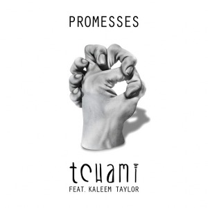 Tchami – Promesses (feat. Kaleem Taylor)