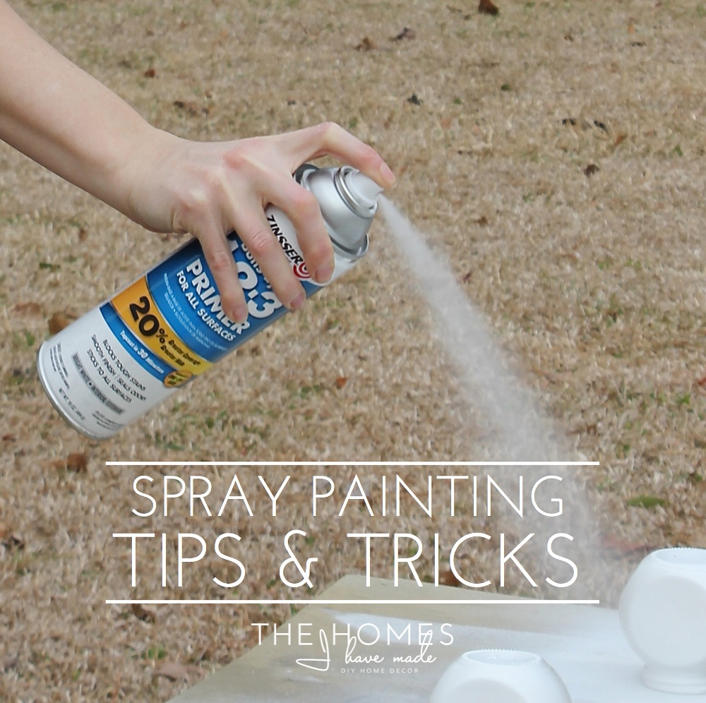 my best spray painting tips tricks the homes i have made