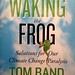 Waking the Frog by Tom Rand