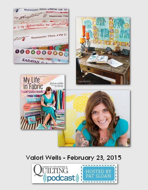 American Patchwork and Quilting Pocast guests Valori Wells Feb 2015