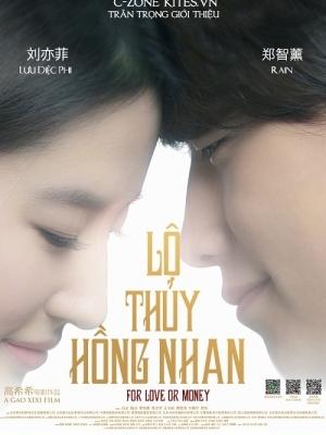 Lộ Thủy Hồng Nhan - For Love Or Money (2014)