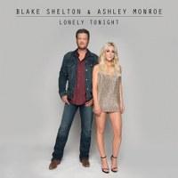 Blake Shelton – Lonely Tonight (feat. Ashley Monroe)