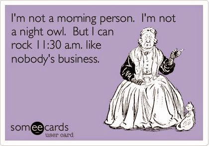 e card not a morning person