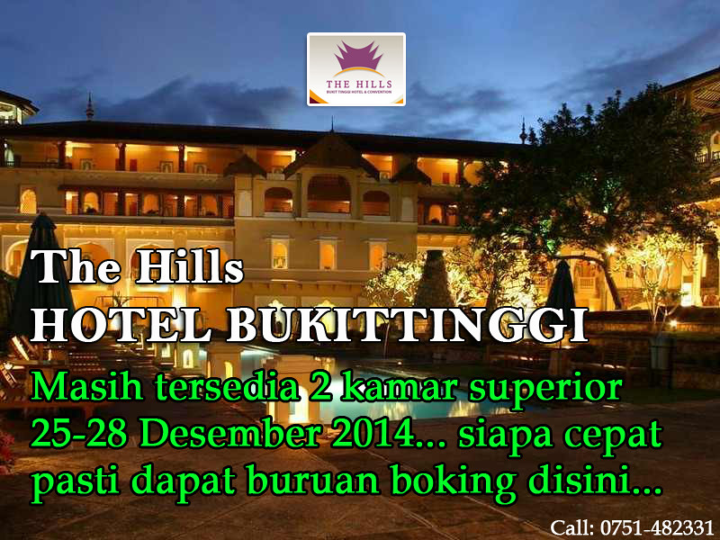 THE HILLS BUKITTINGGI HOTEL PROMO