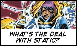 What's the deal with Static?