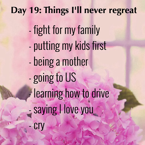 DAY 19 THINGS I'LL NEVER REGRET