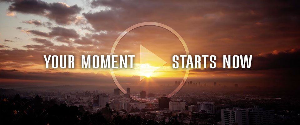Your Moment Starts Now