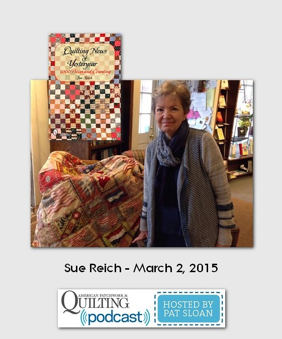 American Patchwork and Quilting Pocast guests Sue Reich March 2015