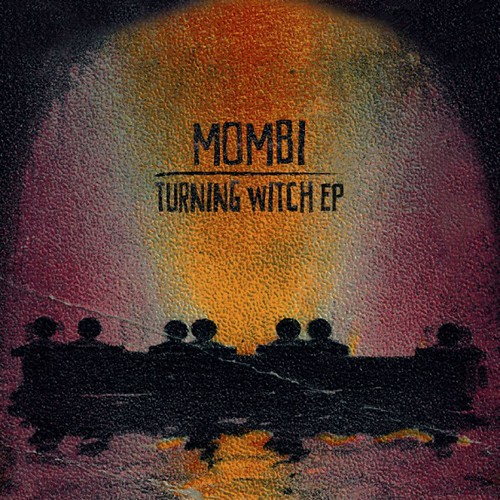 Mombi - Turning Witch EP