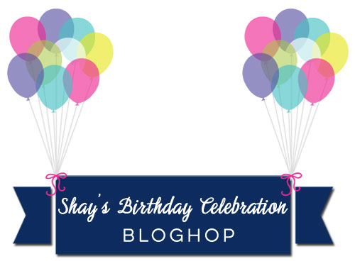 shay's-birthday-celebration-bloghop-graphic