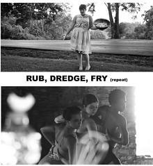 Rub, Dredge, Fry (repeat) Performance Image