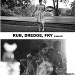 Rub, Dredge, Fry (repeat) Performance Image