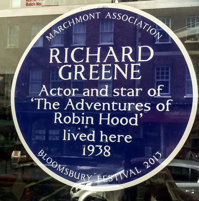 Richard Greene blue plaque - Richard Greene Actor and star of 'The Adventures of Robin Hood' lived here 1938