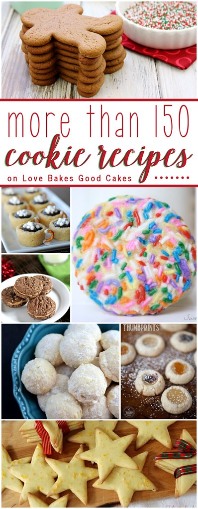More than 150 Cookie Recipes on Love Bakes Good Cakes