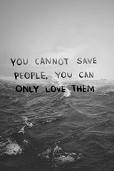 You Cannot Save People