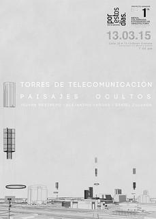 Torres de Telecomunicación, paisajes ocultos - 13.03.15 - 7:00 pm