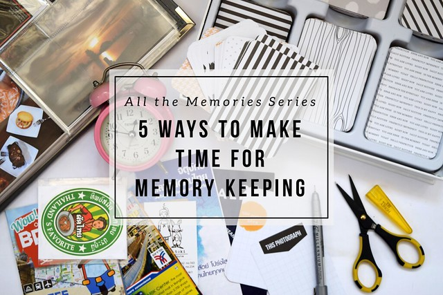 Short on time for memory keeping? Here are five ways to make time for it.