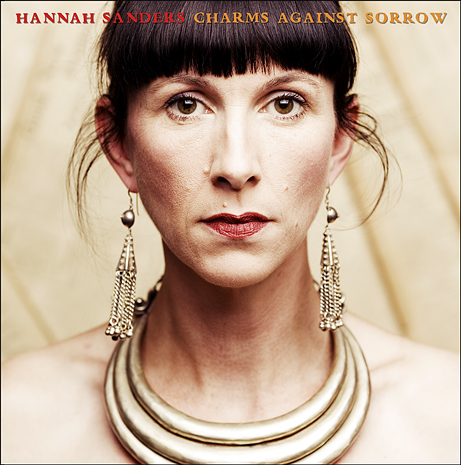 Hannah Sanders • Charms Against Sorrow Album Cover