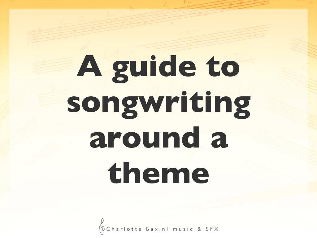 a guide to songwriting around a theme