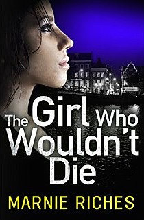 Marnie Riches, The Girl Who Wouldn't Die