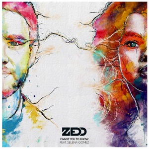Zedd – I Want You to Know (feat. Selena Gomez)
