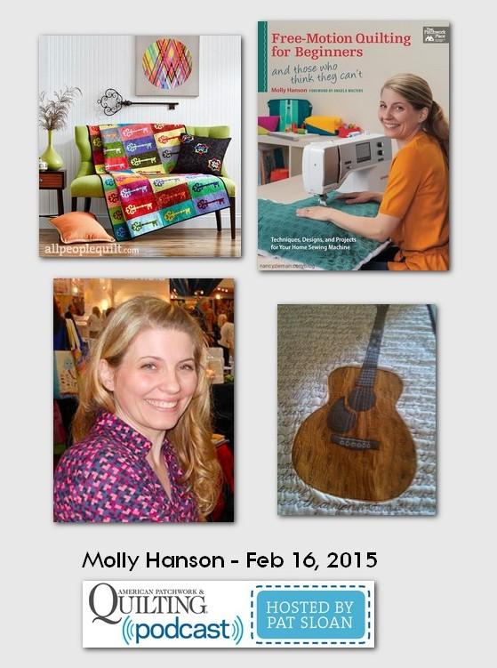 American Patchwork and Quilting Pocast guests Molly Hanson Feb 2015