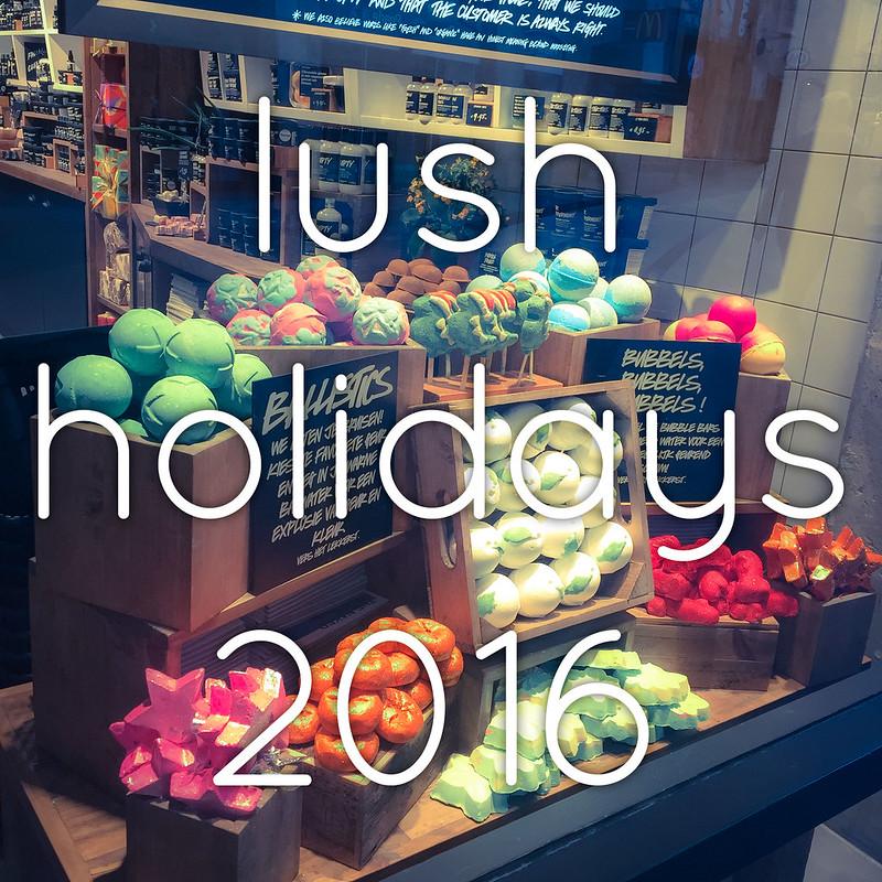 ✨ lush holidays 2016 ✨