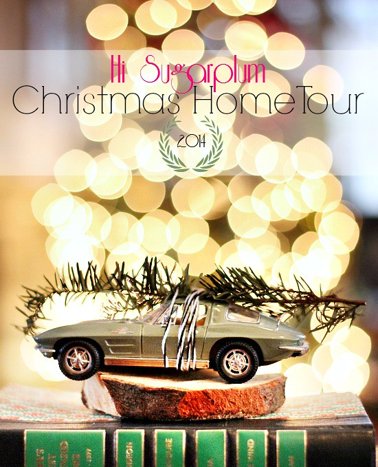 Hi Sugarplum | Christmas Home Tour 2014
