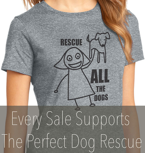 Rescue ALL the dogs t-shirt -  all proceeds support rescue.