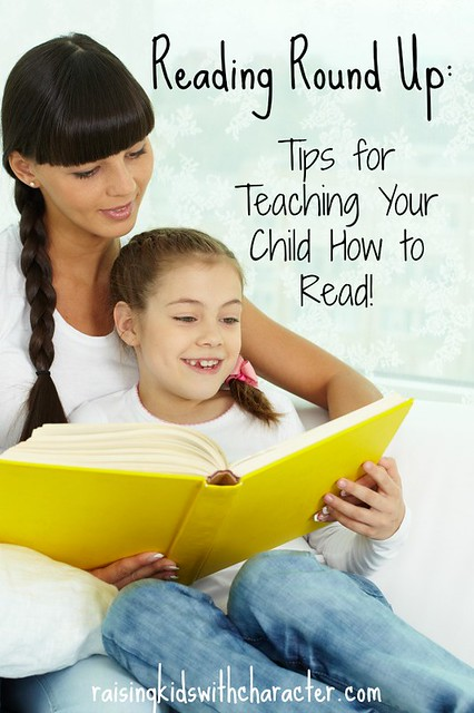 Reading Round Up: Tips for Teaching Your Child How to Read!