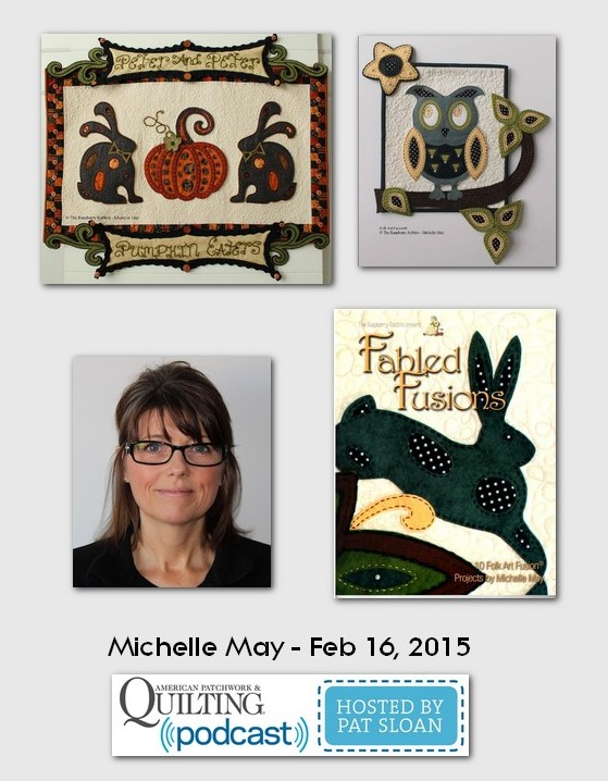 American Patchwork and Quilting Pocast guests Michelle May Feb 2015