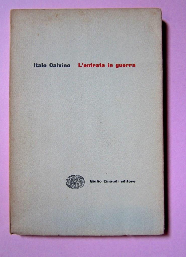 L'entrata in guerra, di Italo Calvino. Einaudi 1954. [Progetto grafico di Albe Steiner]. Copertina (part.), 1